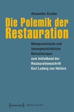 Die Polemik der Restauration (eBook, PDF) - Kruska, Alexander