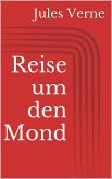 Reise um den Mond (eBook, ePUB)