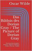 Das Bildnis des Dorian Gray / The Picture of Dorian Gray (eBook, ePUB)
