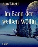 Im Bann der weißen Wölfin (eBook, ePUB)