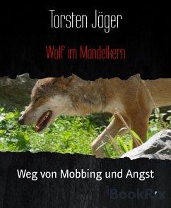 Wolf im Mandelkern (eBook, ePUB) - Jäger, Torsten