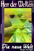 HERR DER WELTEN 041: Die neue Welt (eBook, ePUB)