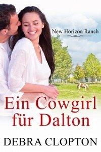 Ein Cowgirl fur Dalton (eBook, ePUB) - Debra Clopton