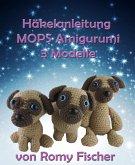 Häkelanleitung MOPS Amigurumi (eBook, ePUB)