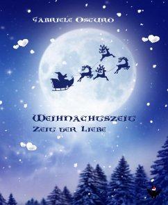 Weihnachtszeit - Zeit der Liebe