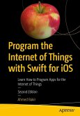 Program the Internet of Things with Swift for iOS (eBook, PDF)