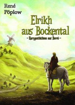 Elrikh aus Bockental (eBook, ePUB) - Pöplow, René