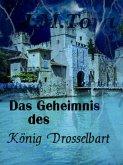 Das Geheimnis des König Drosselbart (eBook, ePUB)
