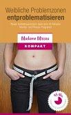 Weibliche Problemzonen entproblematisieren! Neues Selbstbewusstsein dank dem 45 Minuten Mental- und Fitness-Programm. (eBook, ePUB)
