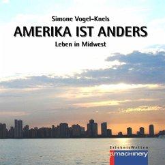 Amerika ist anders (eBook, ePUB) - Vogel-Knels, Simone
