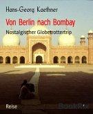 Von Berlin nach Bombay (eBook, ePUB)