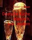 Deutsche Küche - klassisch, fein...modern (eBook, ePUB)