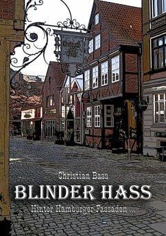 Blinder Hass (eBook, ePUB) - Bass, Christian