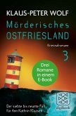 Mörderisches Ostfriesland III. Ann Kathrin Klaasens siebter bis neunter Fall in einem E-Book (eBook, ePUB)