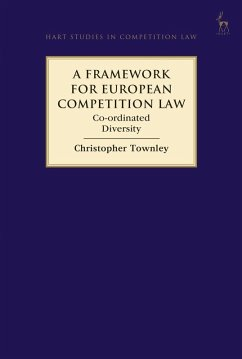 A Framework for European Competition Law (eBook, PDF) - Townley, Christopher