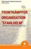 """Frontkämpfer Organisation """"Stahlhelm"""" - Band 5 (eBook, ePUB)"""