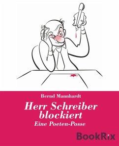 Herr Schreiber blockiert (eBook, ePUB) - Mannhardt, Bernd