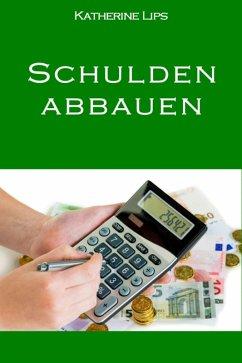 Schulden abbauen (eBook, ePUB) - Lips, Katherine