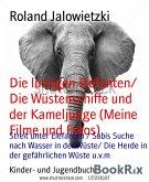 Die lustigen Elefanten/ Die Wüstenschiffe und der Kameljunge (Meine Filme und Fotos) (eBook, ePUB)