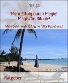 Mehr Erfolg durch Magie! Magische Rituale! (eBook, ePUB)