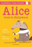 Alice Goes to Hollywood: A Bloomsbury Young Reader (eBook, PDF)
