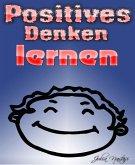 Positives Denken lernen (eBook, ePUB)