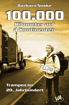 100.000 Kilometer auf 4 Kontinenten (eBook, ePUB) - Noske, Barbara