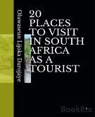 20 PLACES TO VISIT IN SOUTH AFRICA AS A TOURIST (eBook, ePUB)