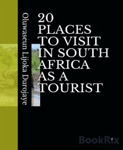 20 PLACES TO VISIT IN SOUTH AFRICA AS A TOURIST (eBook, ePUB) - Durojaye, Oluwaseun Lijoka