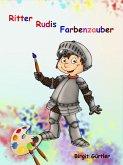 Ritter Rudis Farbenzauber (eBook, ePUB)