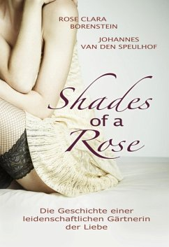Shades of a Rose (eBook, ePUB) - Borenstein, Rose Clara; Speulhof, Johannes Den van