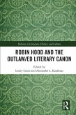 Robin Hood and the Outlaw/ed Literary Canon (eBook, ePUB)