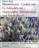Pilzerkrankungen, Pilzinfektionen - Behandlung mit Homöopathie, Schüsslersalzen (Biochemie) und Naturheilkunde (eBook, ePUB)