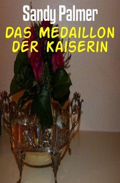 Das Medaillon der Kaiserin