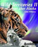 Wild Territories II - Nordlichter über Alaska (eBook, ePUB)
