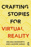 Crafting Stories for Virtual Reality (eBook, PDF)