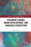 Children's books, brain development, and language acquisition (eBook, ePUB)