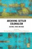 Archiving Settler Colonialism (eBook, PDF)