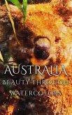 Australia Beauty Through Watercolors (eBook, ePUB)