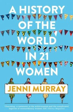 A History of the World in 21 Women - Murray, Jenni