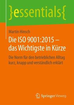 Die ISO 9001:2015 - das Wichtigste in Kürze - Hinsch, Martin
