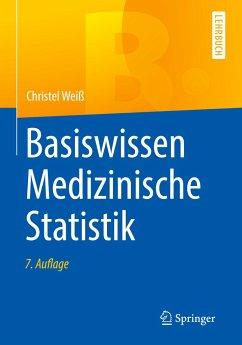 Basiswissen Medizinische Statistik - Weiß, Christel