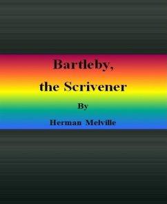 Bartleby, the Scrivener (eBook, ePUB) - Melville, Herman