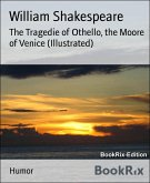 The Tragedie of Othello, the Moore of Venice (Illustrated) (eBook, ePUB)