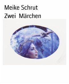 Zwei Märchen (eBook, ePUB) - Schrut, Meike