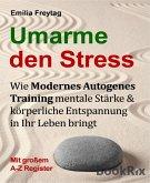 Umarme den Stress: Wie Modernes Autogenes Training mentale Stärke und körperliche Entspannung in Ihr Leben bringt. (eBook, ePUB)