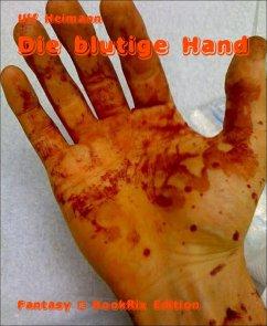 Die blutige Hand (eBook, ePUB) - Heimann, Ulf