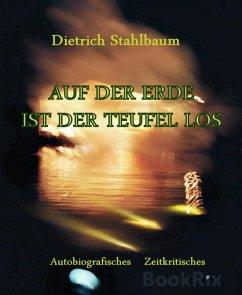 AUF DER ERDE IST DER TEUFEL LOS (eBook, ePUB)