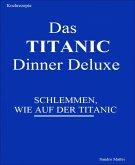 Das TITANIC Dinner deluxe (eBook, ePUB)