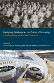 Designing Buildings for the Future of Schooling (eBook, PDF)